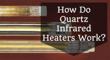 How Do Quartz Infrared Heaters Work?
