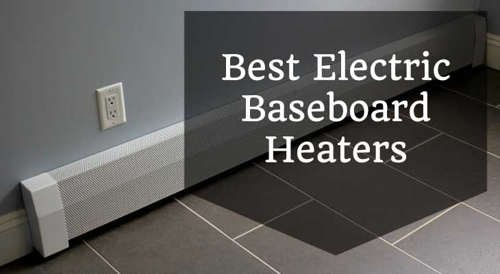 Best Electric Baseboard Heaters 2018 Gt Confident Home Heat