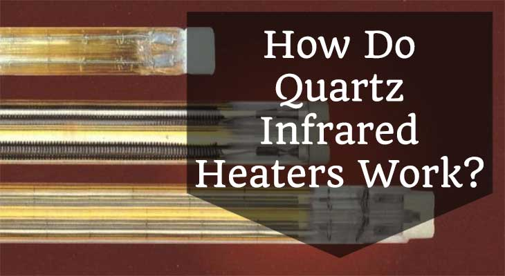 How Do Quartz Infrared Heaters Work Gt Confident Home Heat